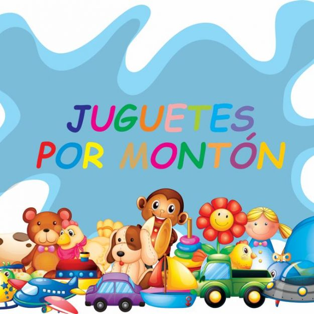 JUGUETES POR MONTÓN